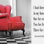 chair with quote by Thoreau 'I had three chairs in my house: One for solitude, Two for friendship, Three for society.'