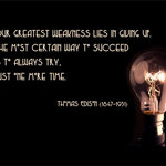 light bulb with a quote by Thomas Edison - Our greatest weakness lies in giving up. The most certain way to succeed is to always try, just one more time.
